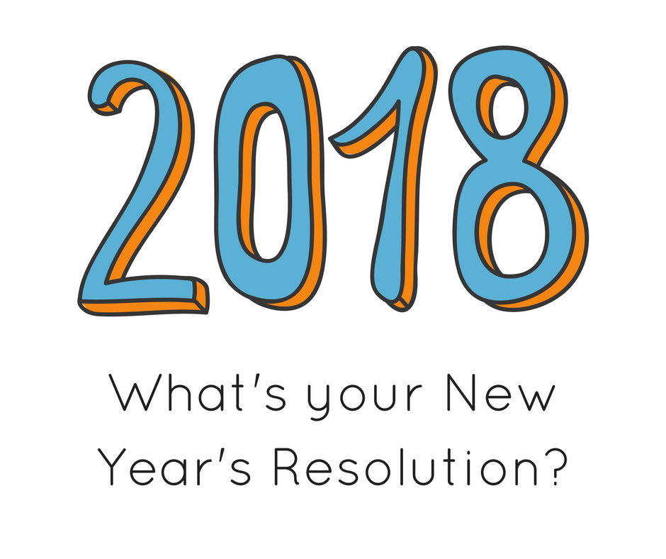 Whats your New Years Resolution for 2018
